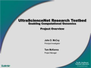 UltraScienceNet Research Testbed Enabling Computational Genomics Project Overview