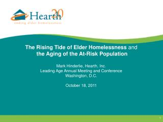 The Rising Tide of Elder Homelessness  and the Aging of the At-Risk Population