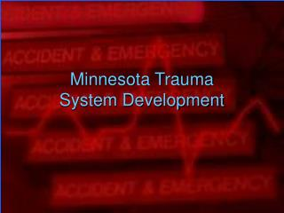 Minnesota Trauma  System Development
