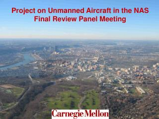 Project on Unmanned Aircraft in the NAS Final Review Panel Meeting