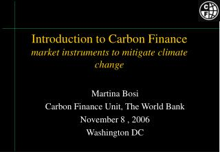 Introduction to Carbon Finance market instruments to mitigate climate change