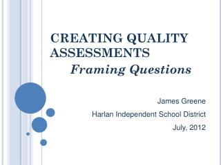 CREATING QUALITY ASSESSMENTS Framing Questions
