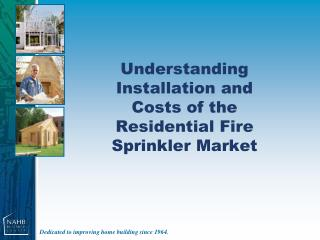 Understanding Installation and Costs of the Residential Fire Sprinkler Market
