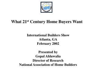 What 21 st  Century Home Buyers Want