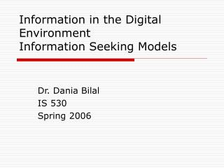 Information in the Digital Environment Information Seeking Models