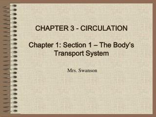 CHAPTER 3 - CIRCULATION Chapter 1: Section 1 – The Body's Transport System