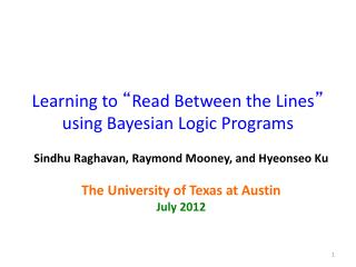 "Learning to  "" Read Between the Lines ""  using Bayesian Logic Programs"