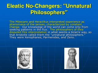 "Eleatic No-Changers: ""Unnatural Philosophers"""