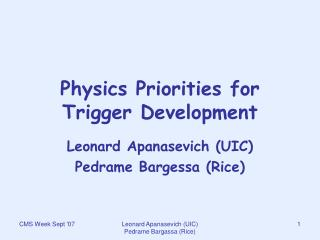 Physics Priorities for Trigger Development