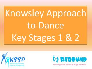 Knowsley Approach to Dance  Key Stages 1 & 2
