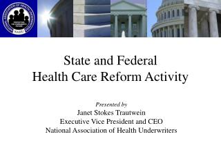 State and Federal  Health Care Reform Activity