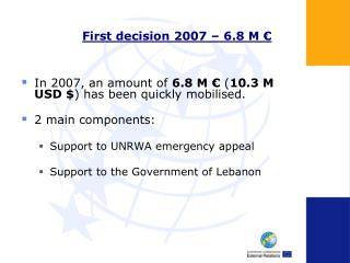 First decision 2007 – 6.8 M €