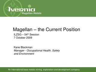 Magellan – the Current Position