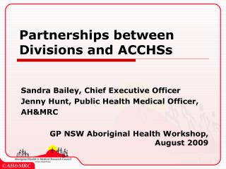 Partnerships between Divisions and ACCHSs