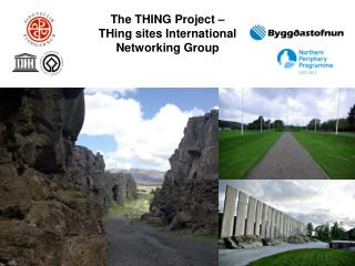 The THING Project – THing sites International Networking Group