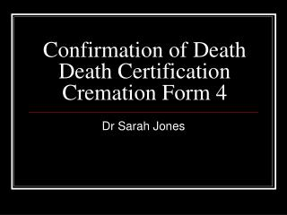Confirmation of Death Death Certification Cremation Form 4