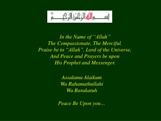 Assalamu Alaikum Wa Rahamathullahi Wa Barakatuh Peace Be Upon you…