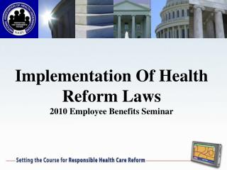Implementation Of Health Reform Laws 2010 Employee Benefits Seminar