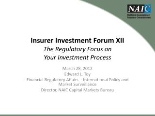 Insurer Investment  Forum XII The Regulatory Focus on  Your Investment Process