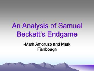 An Analysis of Samuel Beckett's Endgame