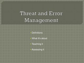 Threat and Error Management