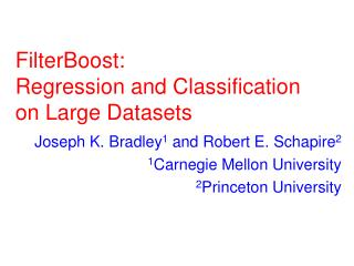FilterBoost: Regression and Classification on Large Datasets