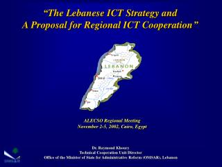 """The Lebanese ICT Strategy and  A Proposal for Regional ICT Cooperation"""