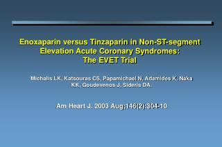 Enoxaparin versus Tinzaparin in Non-ST-segment Elevation Acute Coronary Syndromes: The EVET Trial