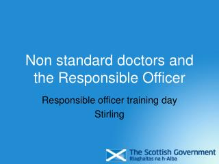 Non standard doctors and the Responsible Officer