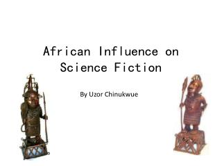 African Influence on Science Fiction