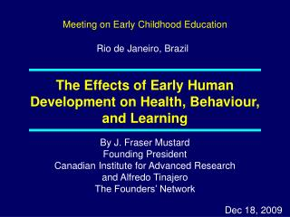 The Effects of Early Human Development on Health, Behaviour, and Learning