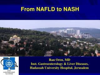 Ran Oren, MD  Inst. Gastroenterology & Liver Diseases, Hadassah University Hospital, Jerusalem