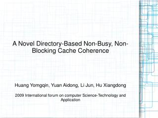 A Novel Directory-Based Non-Busy, Non-Blocking Cache Coherence
