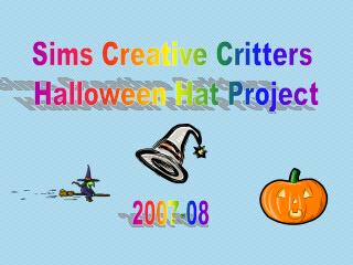Sims Creative Critters  Halloween Hat Project