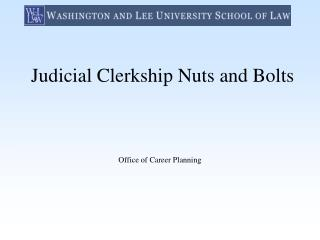 Judicial Clerkship Nuts and Bolts