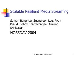 Scalable Resilient Media Streaming