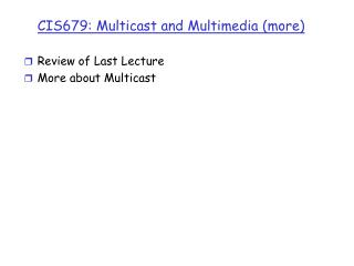 CIS679: Multicast and Multimedia (more)
