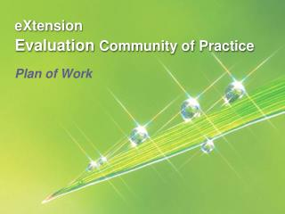 eXtension  Evaluation  Community of Practice