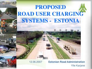 PROPOSED  ROAD USER CHARGING SYSTEMS -  ESTONIA