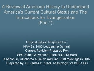Original Edition Prepared For: NAMB's 2006 Leadership Summit Current Revision Prepared For: