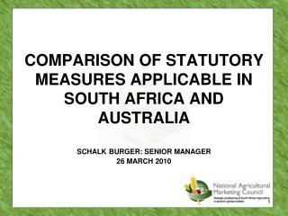 COMPARISON OF STATUTORY MEASURES APPLICABLE IN SOUTH AFRICA AND AUSTRALIA
