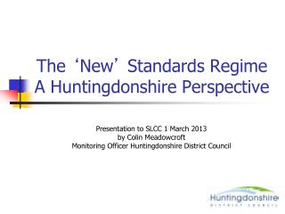 The  ' New '  Standards Regime A Huntingdonshire Perspective