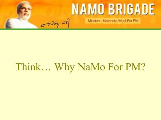 Think… Why NaMo For PM?