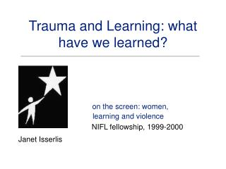 Trauma and Learning: what have we learned?