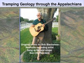 Original music by Bob Blackshear:        Nashville recording artist