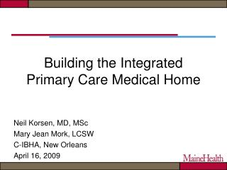 Building the Integrated Primary Care Medical Home