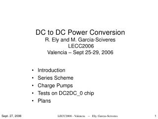 DC to DC Power Conversion R. Ely and M. Garcia-Sciveres  LECC2006 Valencia – Sept 25-29, 2006