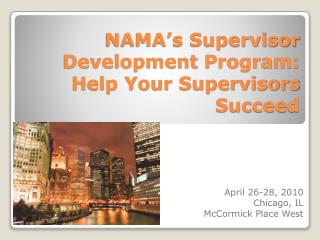 NAMA's Supervisor Development Program:  Help Your Supervisors Succeed
