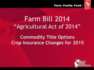 "Farm Bill 2014 ""Agricultural Act of 2014"""