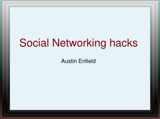 Social Networking hacks